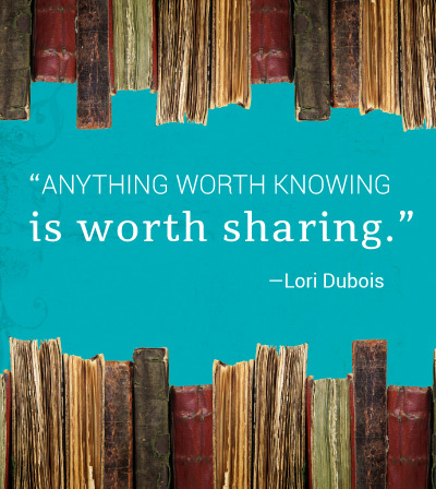 Anything worth knowing is worth sharing